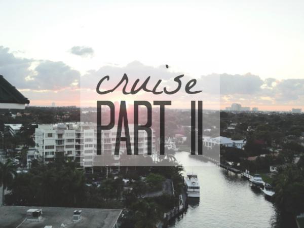 Bye Mitten, Hi Cruise [Part II]