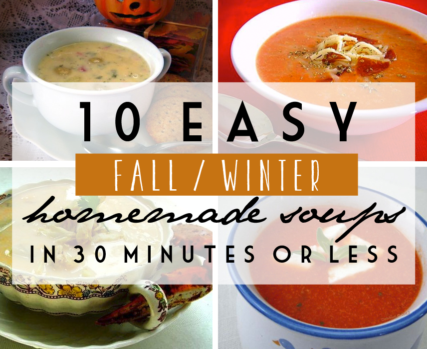 Fall / Winter Soups in 30 Minutes or Less