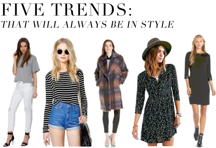 "Five Trends That Will Always Be ""In"""