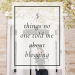 5 Things No One Told Me About Blogging